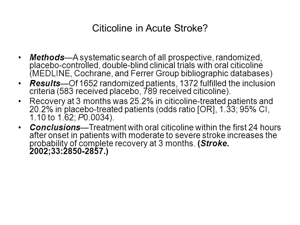 Citicoline in Acute Stroke? MethodsA systematic search of all prospective, randomized, placebo-controlled, double-blind clinical trials with oral citi