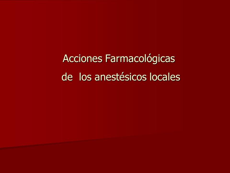 de los anestésicos locales Acciones Farmacológicas