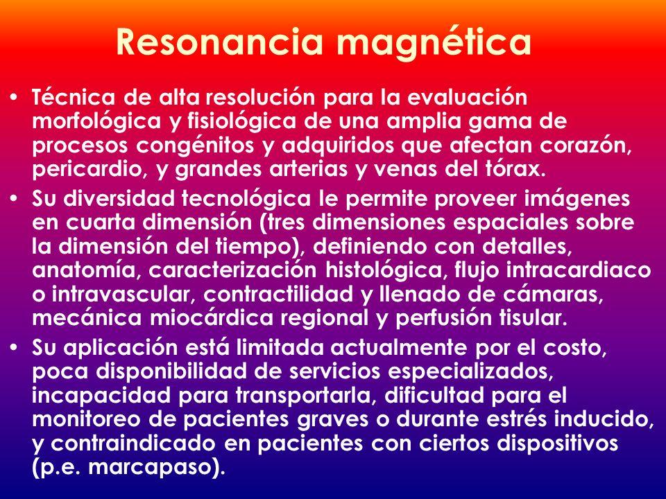 Resonancia magnética Técnica de alta resolución para la evaluación morfológica y fisiológica de una amplia gama de procesos congénitos y adquiridos qu