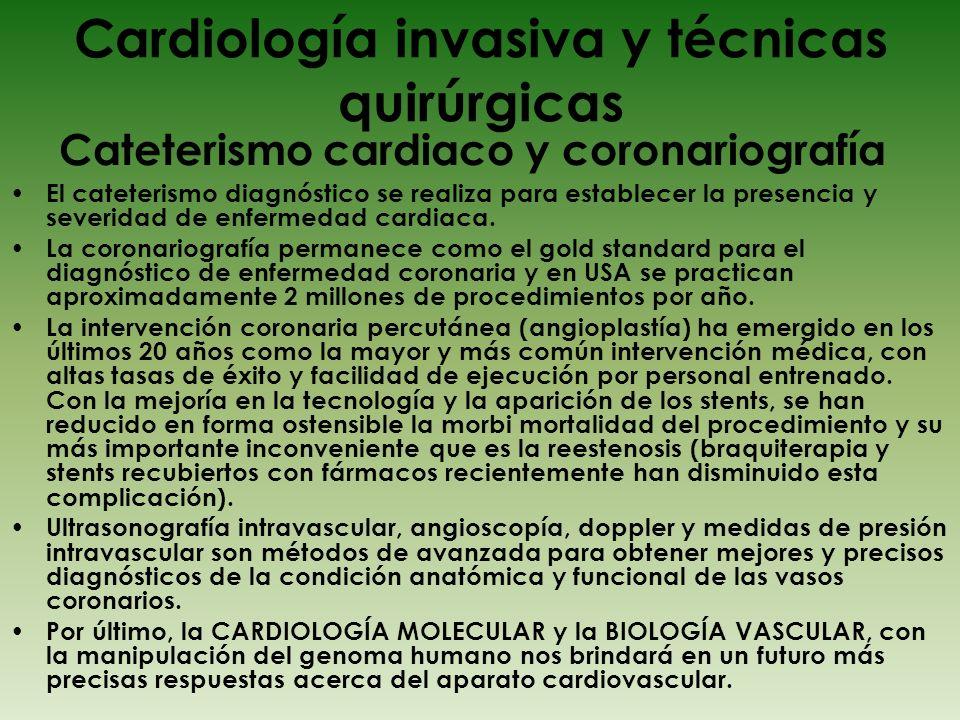 Cardiología invasiva y técnicas quirúrgicas El cateterismo diagnóstico se realiza para establecer la presencia y severidad de enfermedad cardiaca. La