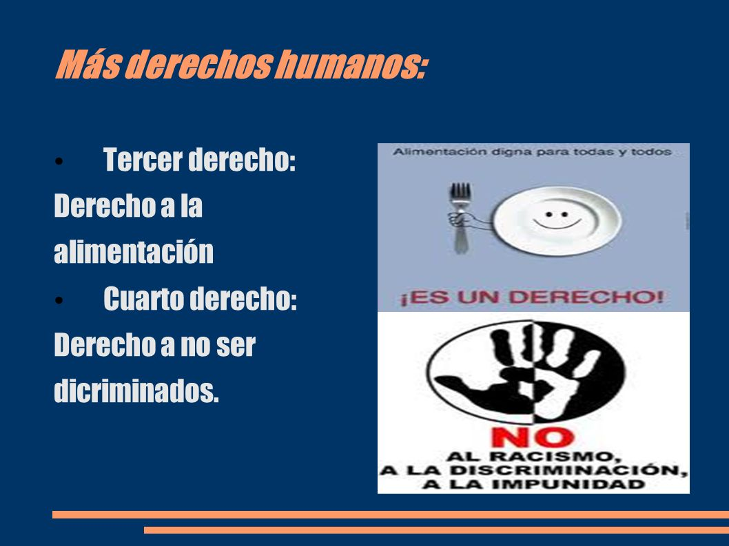 Más derechos humanos: Quinto derecho: Derecho a no ser maltratados Sexto derecho: Tener nombre y nacionalidad