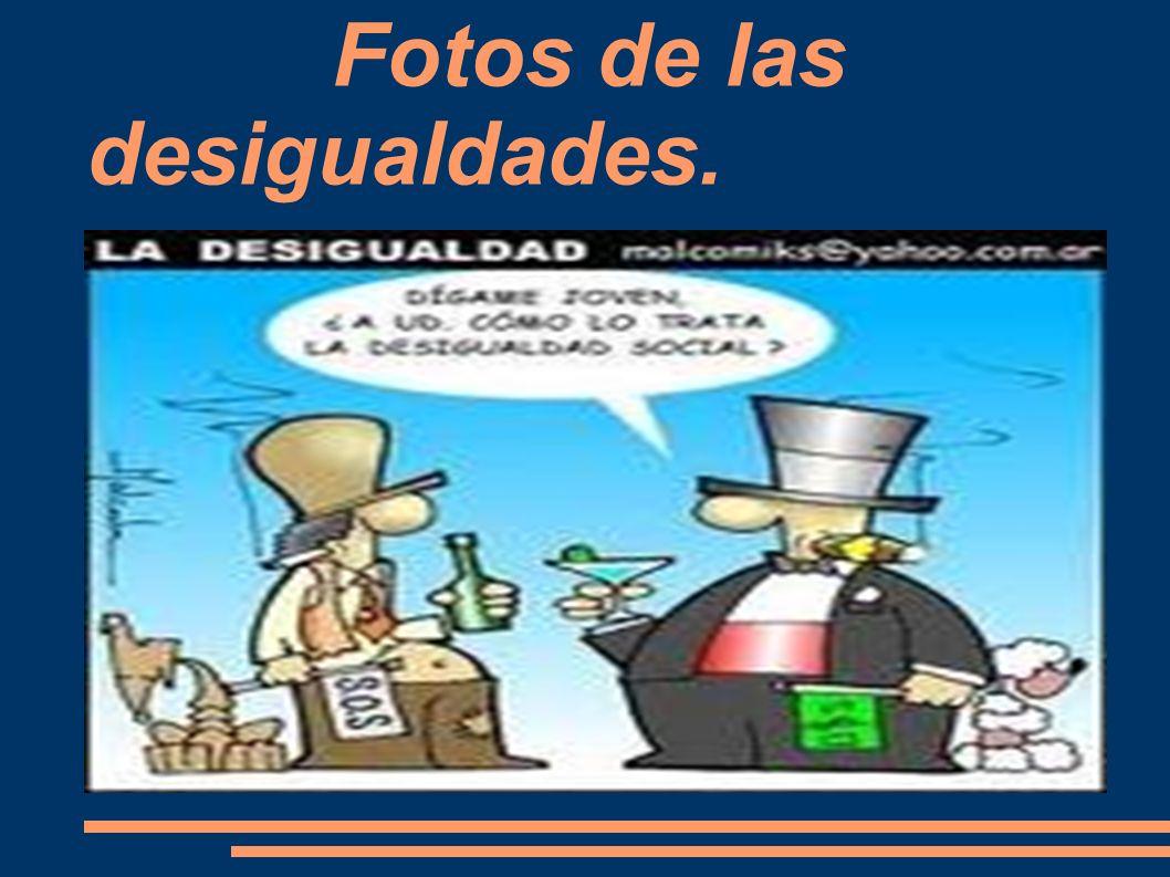 Fotos de las desigualdades.