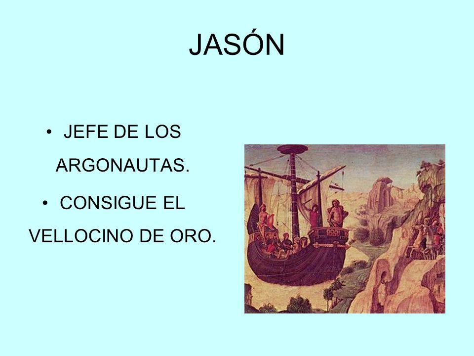 JASÓN JEFE DE LOS ARGONAUTAS. CONSIGUE EL VELLOCINO DE ORO.