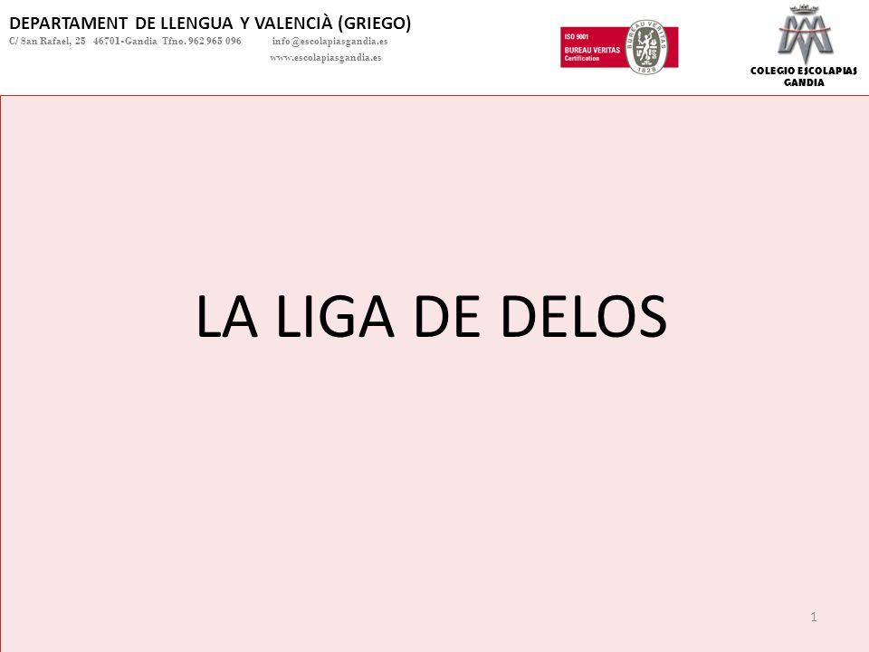 COLEGIO ESCOLAPIAS GANDIA DEPARTAMENT DE LLENGUA Y VALENCIÀ (GRIEGO) C/ San Rafael, 25 46701-Gandia Tfno.