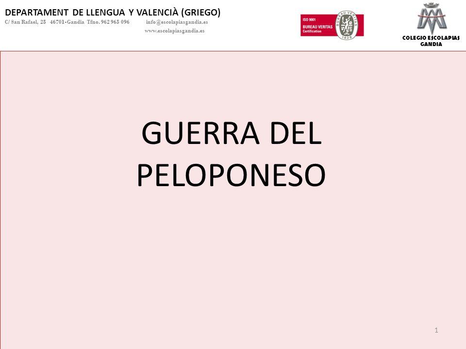 COLEGIO ESCOLAPIAS GANDIA DEPARTAMENT DE LLENGUA Y VALENCIÀ (GRIEGO) C/ San Rafael, 25 46701-Gandia Tfno. 962 965 096 info@escolapiasgandia.es www.esc