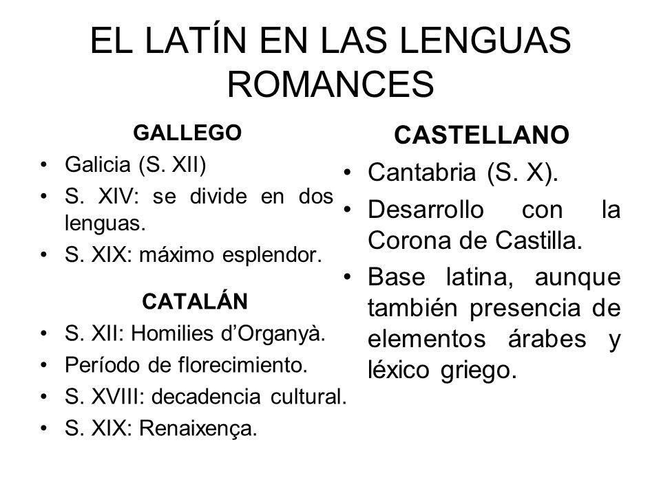 EL LATÍN EN LAS LENGUAS ROMANCES GALLEGO Galicia (S.