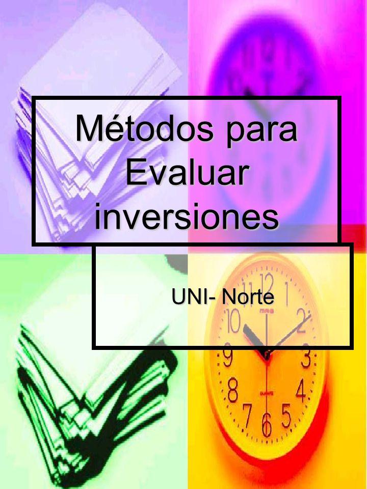 Métodos para Evaluar inversiones UNI- Norte