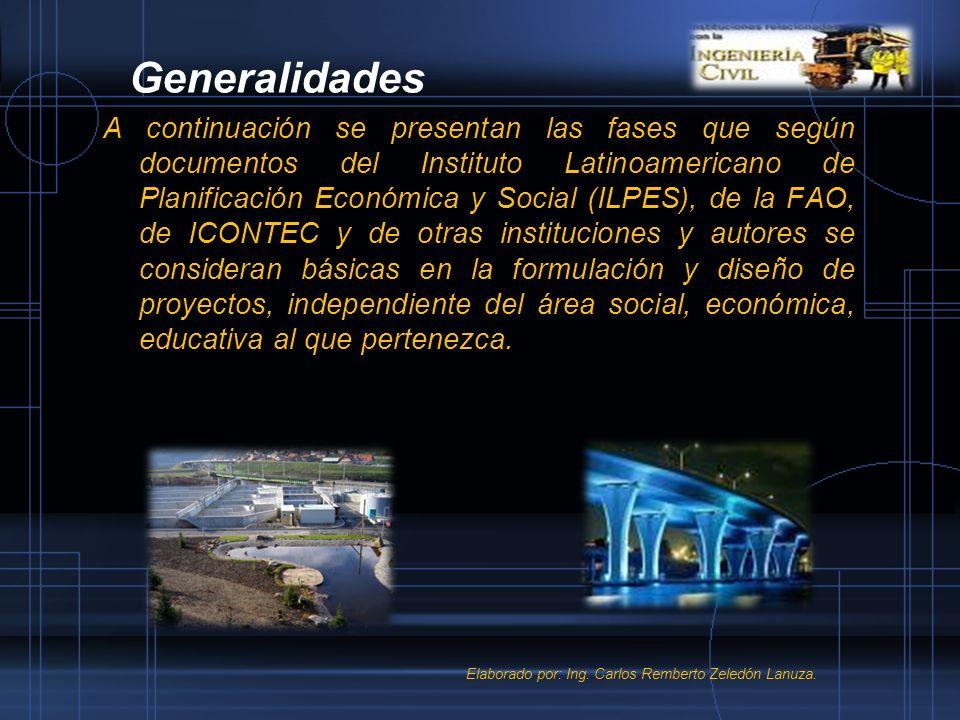 Generalidades A continuación se presentan las fases que según documentos del Instituto Latinoamericano de Planificación Económica y Social (ILPES), de