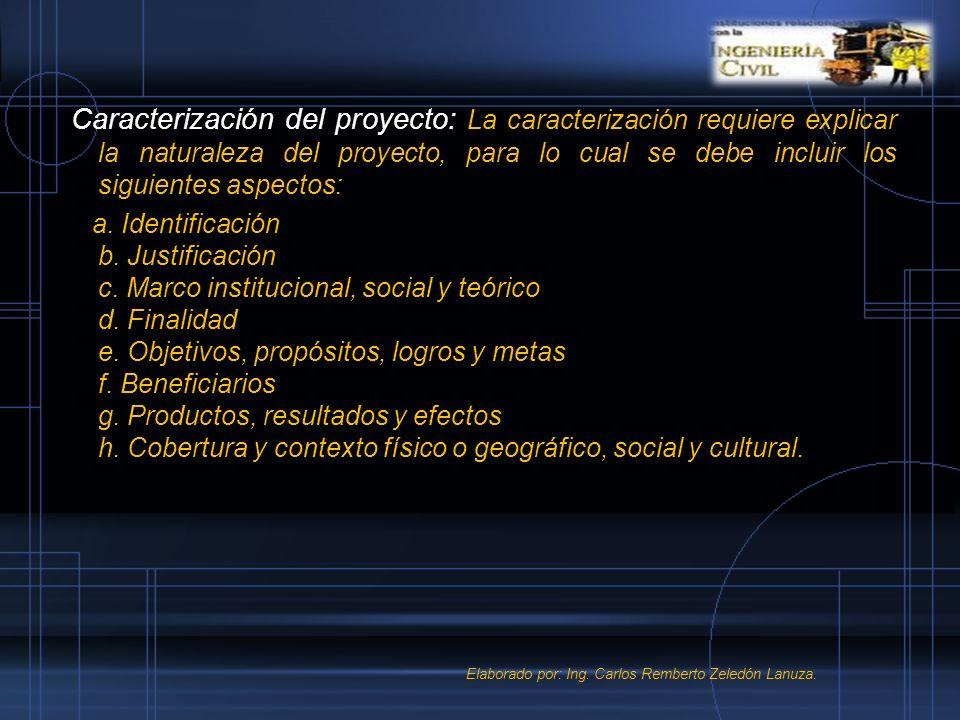 Caracterización del proyecto: La caracterización requiere explicar la naturaleza del proyecto, para lo cual se debe incluir los siguientes aspectos: a