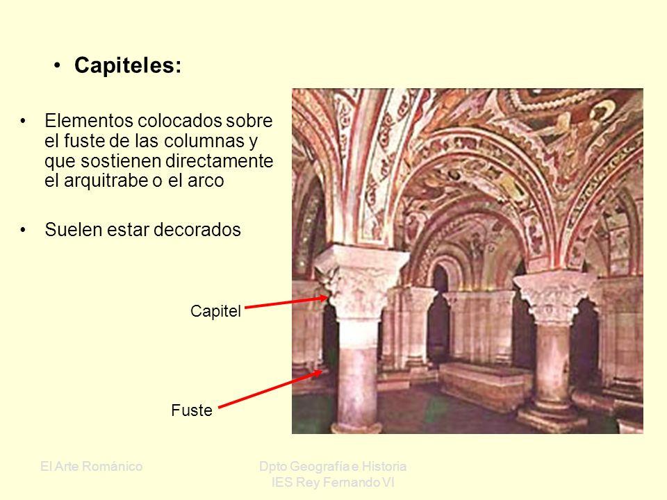 El Arte RománicoDpto Geografía e Historia IES Rey Fernando VI Ventanas: Escasez de ventanas y de pequeño tamaño Muros con función sustentante, por lo