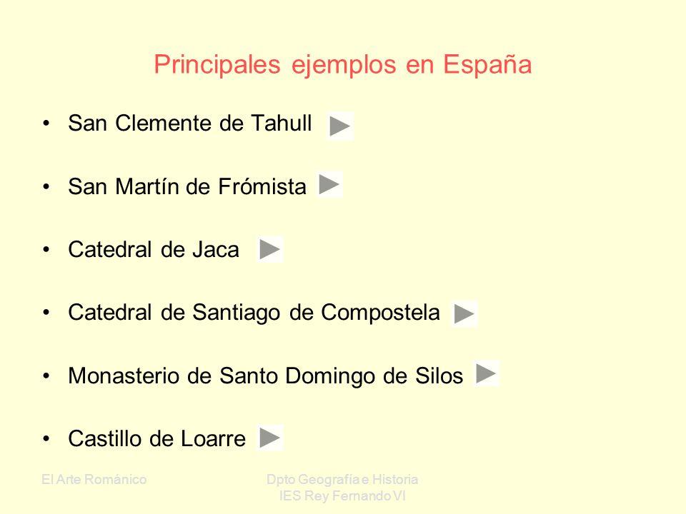 El Arte RománicoDpto Geografía e Historia IES Rey Fernando VI Monasterio de Santo Domingo de Silos