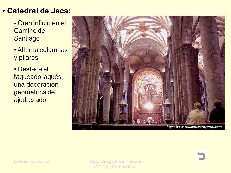 El Arte RománicoDpto Geografía e Historia IES Rey Fernando VI San Martín de Frómista (Palencia): Iglesia del siglo XI Tiene tres naves, tres ábsides y