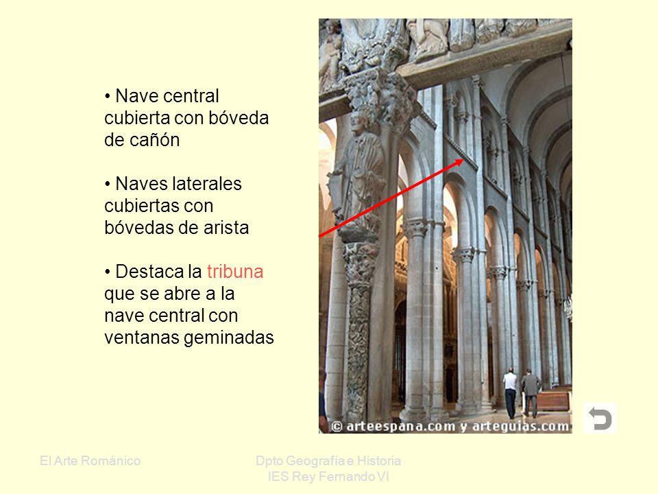 El Arte RománicoDpto Geografía e Historia IES Rey Fernando VI Catedral de Santiago de Compostela (siglo XI): Es la culminación del románico español Es