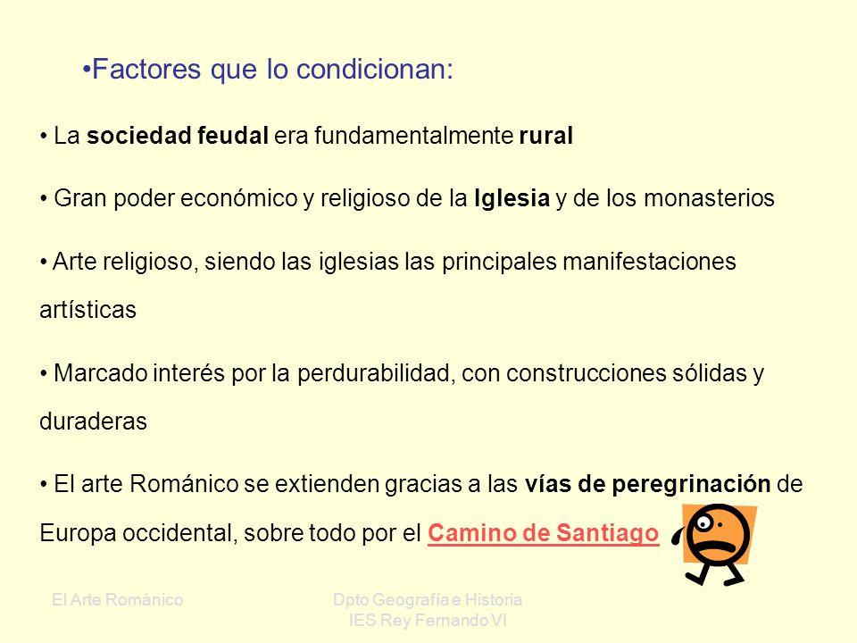 El Arte RománicoDpto Geografía e Historia IES Rey Fernando VI I CARACTERÍSTICAS GENERALES Definición: Estilo artístico de carácter fundamentalmente re