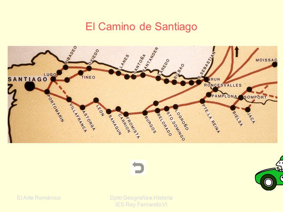 El Arte RománicoDpto Geografía e Historia IES Rey Fernando VI Geografía del Románico