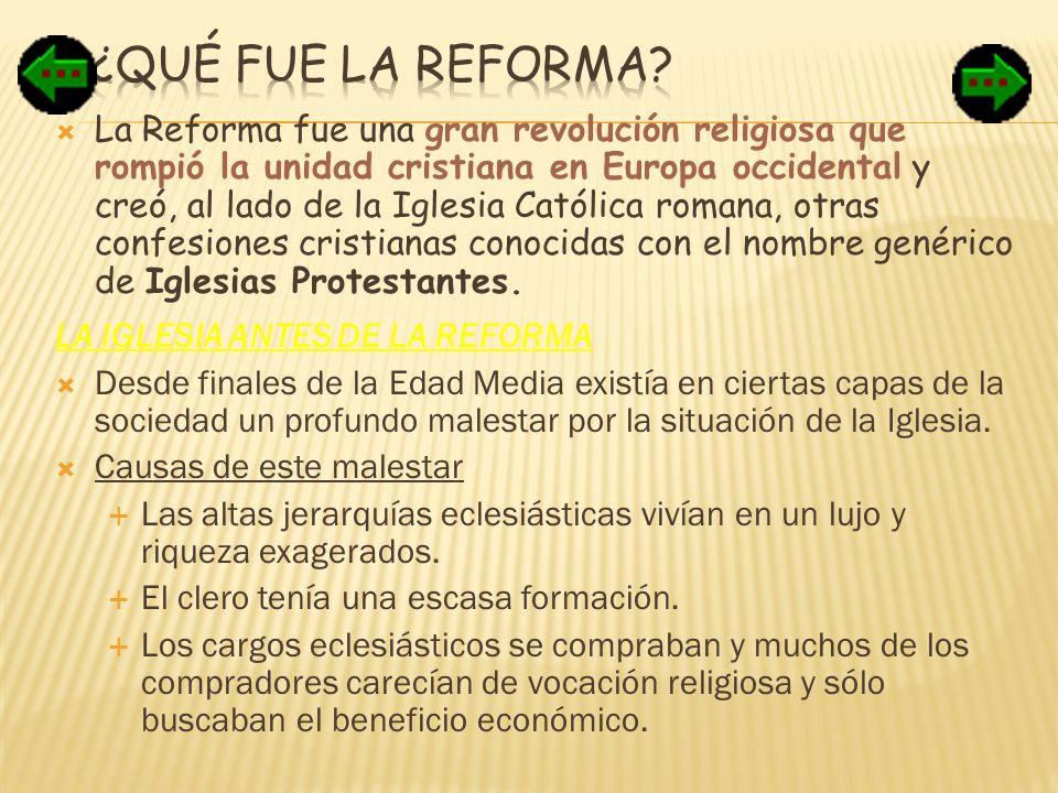 La Reforma fue una gran revolución religiosa que rompió la unidad cristiana en Europa occidental y creó, al lado de la Iglesia Católica romana, otras
