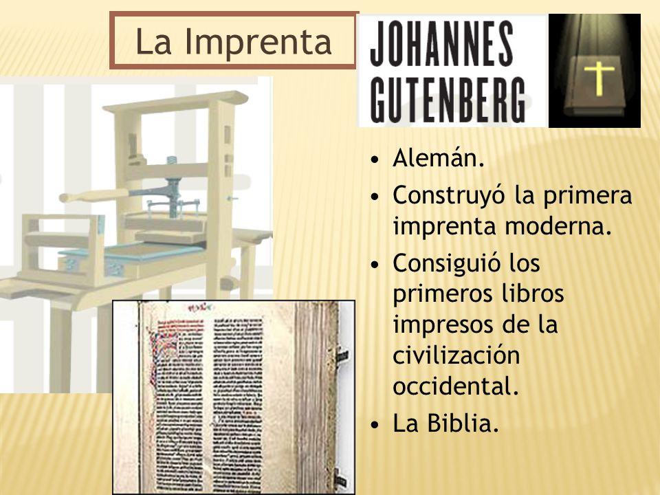 La Imprenta Alemán. Construyó la primera imprenta moderna. Consiguió los primeros libros impresos de la civilización occidental. La Biblia.