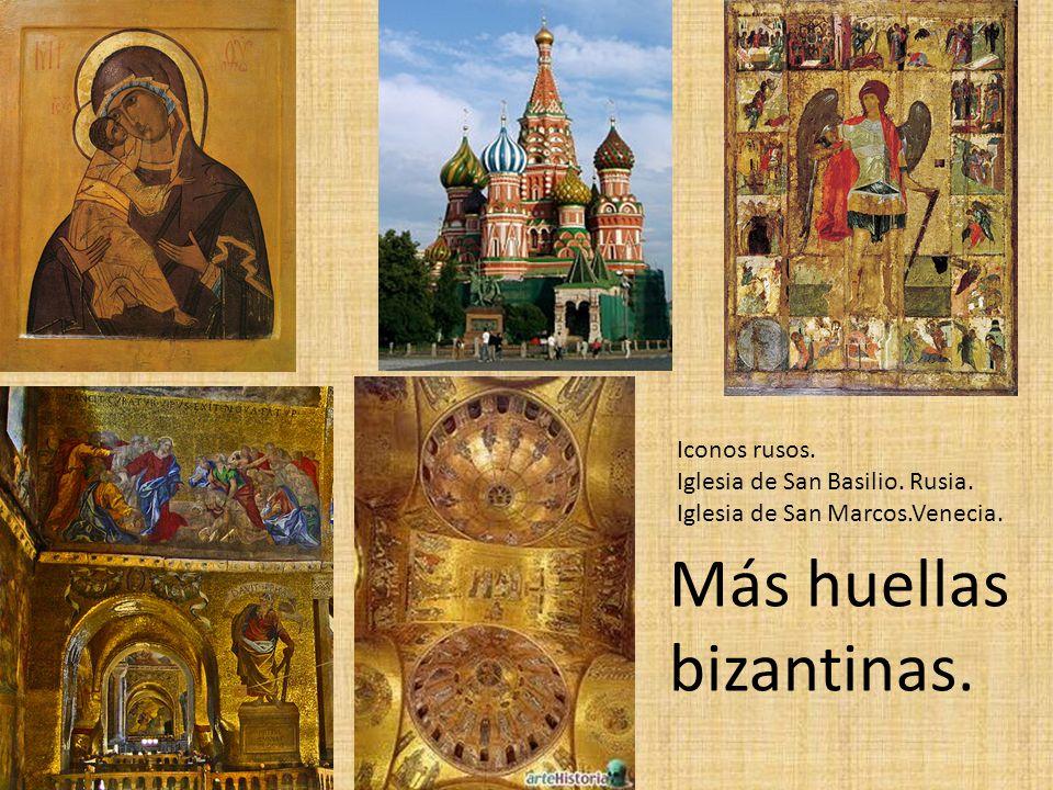 Iconos rusos. Iglesia de San Basilio. Rusia. Iglesia de San Marcos.Venecia. Más huellas bizantinas.