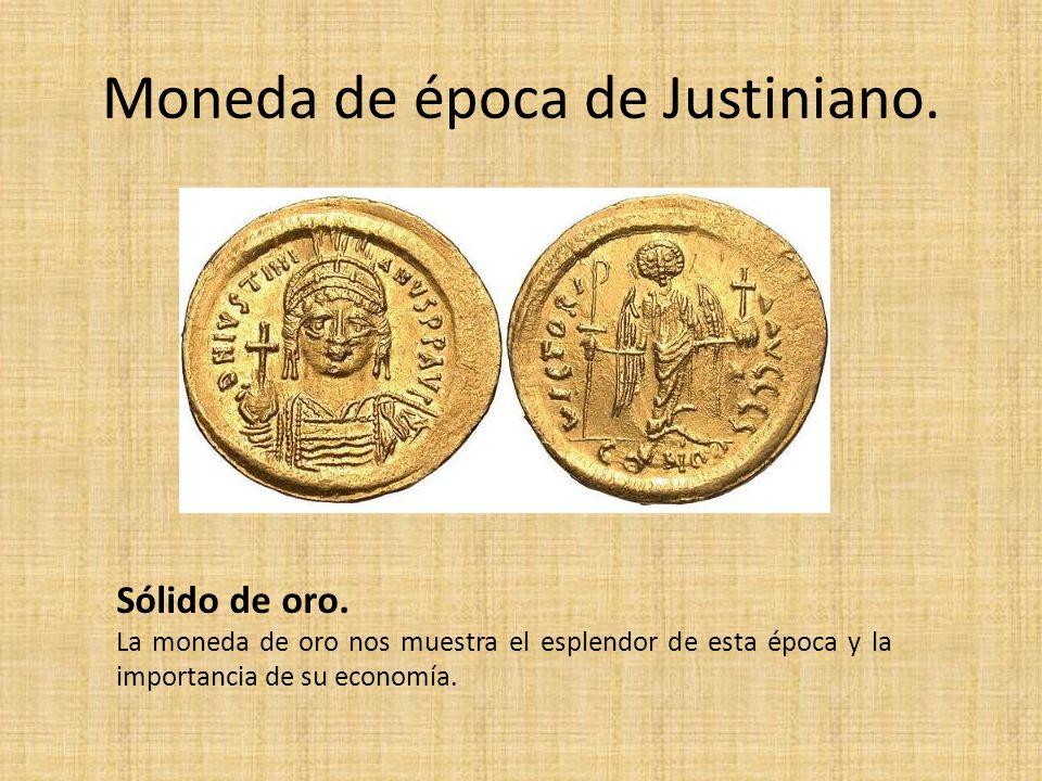 Moneda de época de Justiniano. Sólido de oro. La moneda de oro nos muestra el esplendor de esta época y la importancia de su economía.