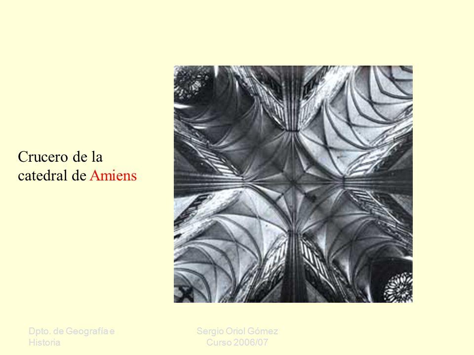 Dpto. de Geografía e Historia Sergio Oriol Gómez Curso 2006/07 Crucero de la catedral de Amiens