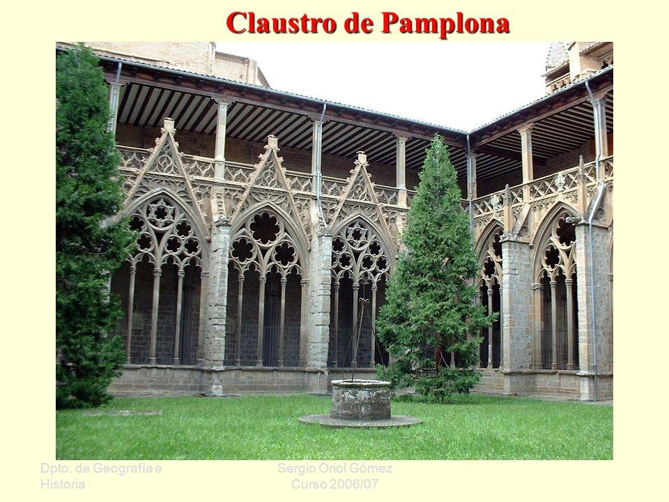 Dpto. de Geografía e Historia Sergio Oriol Gómez Curso 2006/07 Claustro de Pamplona