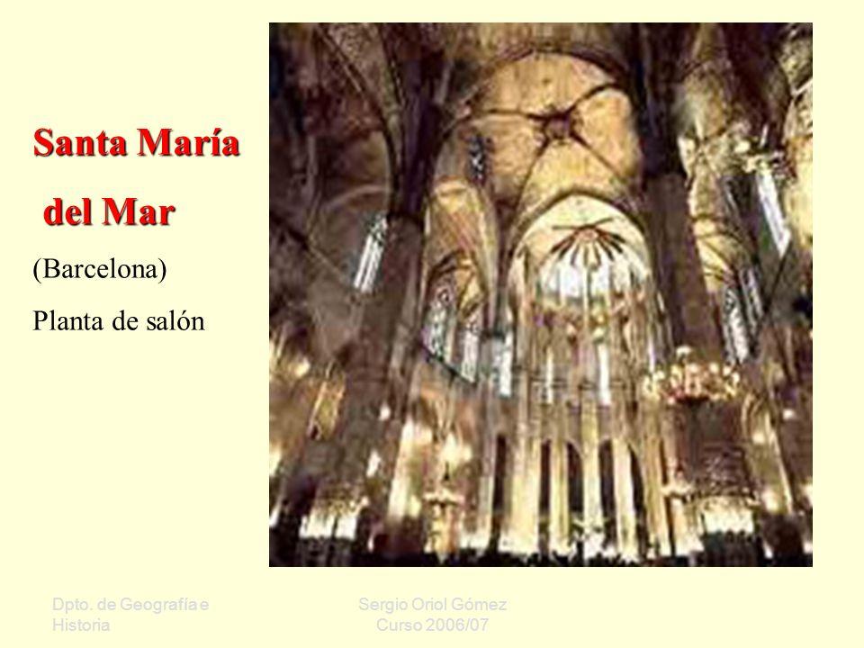 Dpto. de Geografía e Historia Sergio Oriol Gómez Curso 2006/07 Santa María del Mar del Mar (Barcelona) Planta de salón