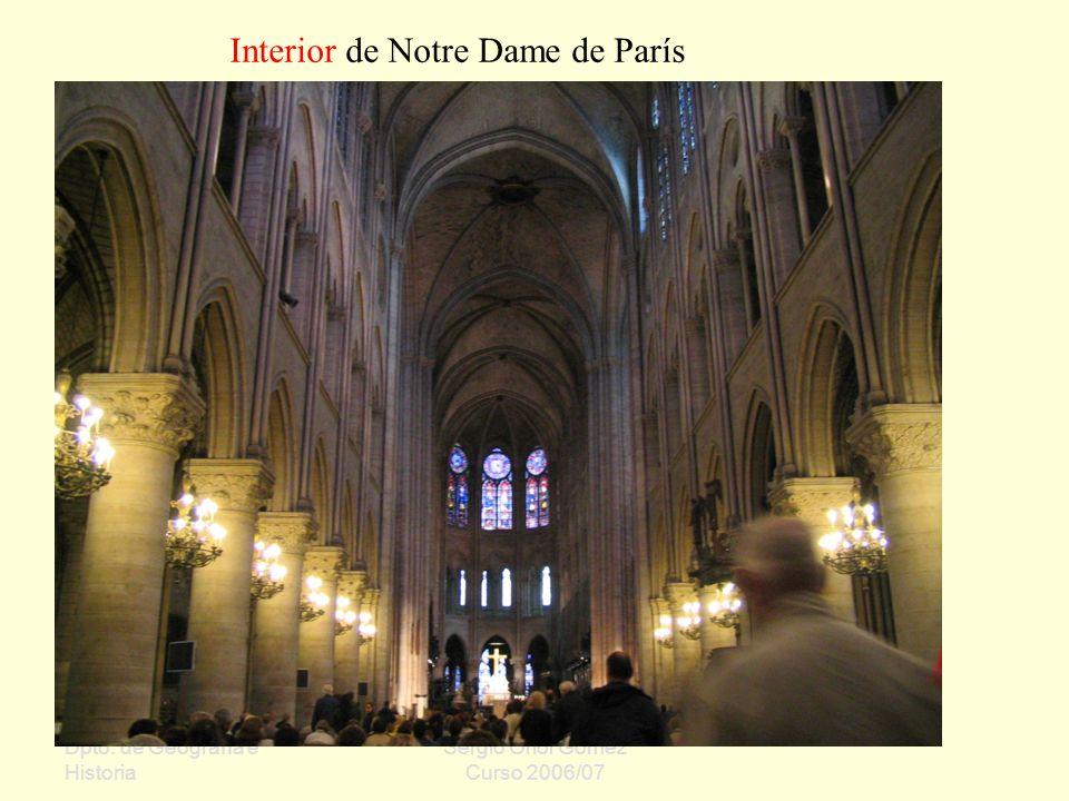 Dpto. de Geografía e Historia Sergio Oriol Gómez Curso 2006/07 Interior de Notre Dame de París