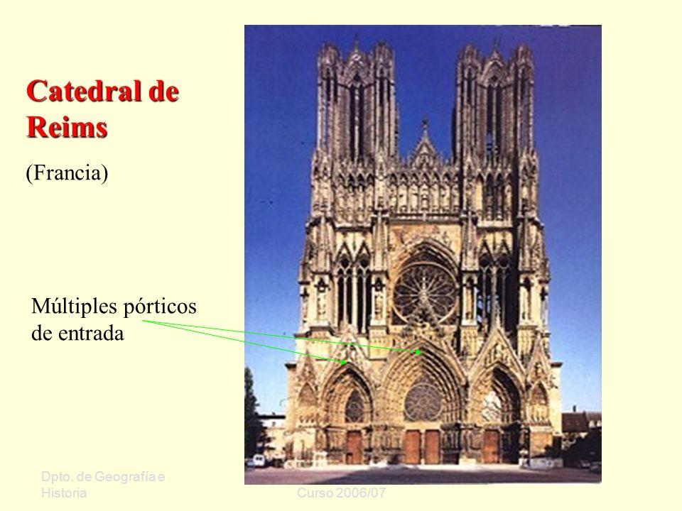 Dpto. de Geografía e Historia Sergio Oriol Gómez Curso 2006/07 Catedral de Reims (Francia) Múltiples pórticos de entrada