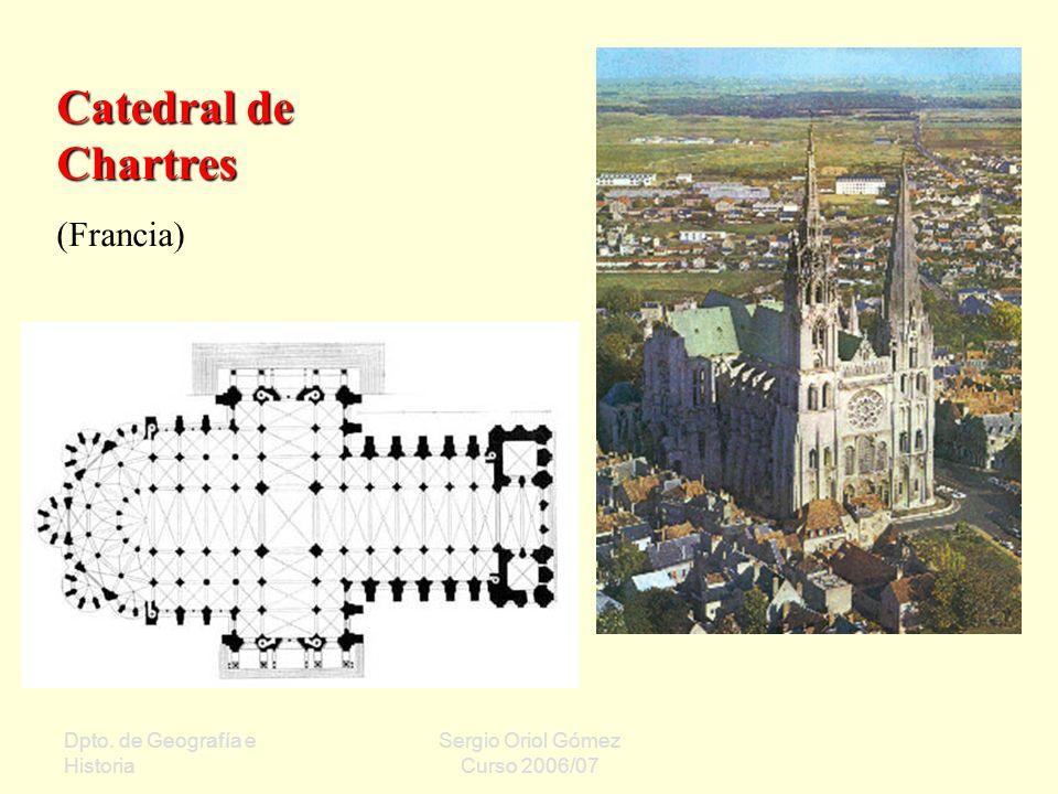 Dpto. de Geografía e Historia Sergio Oriol Gómez Curso 2006/07 Catedral de Chartres (Francia)