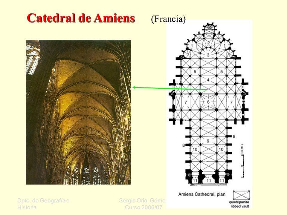 Dpto. de Geografía e Historia Sergio Oriol Gómez Curso 2006/07 Catedral de Amiens Catedral de Amiens (Francia)