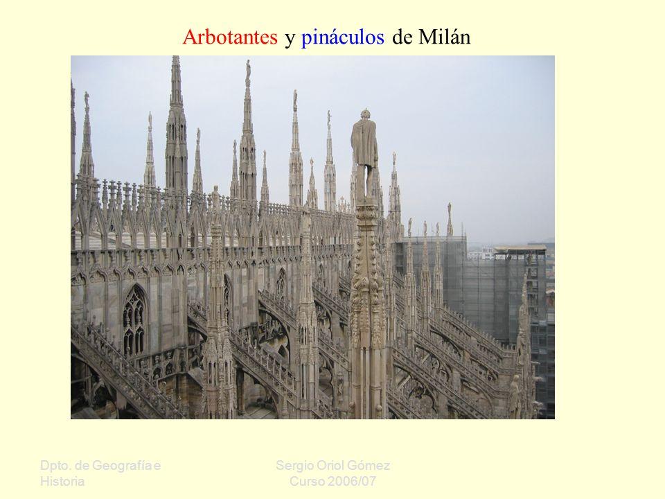Dpto. de Geografía e Historia Sergio Oriol Gómez Curso 2006/07 Arbotantes y pináculos de Milán