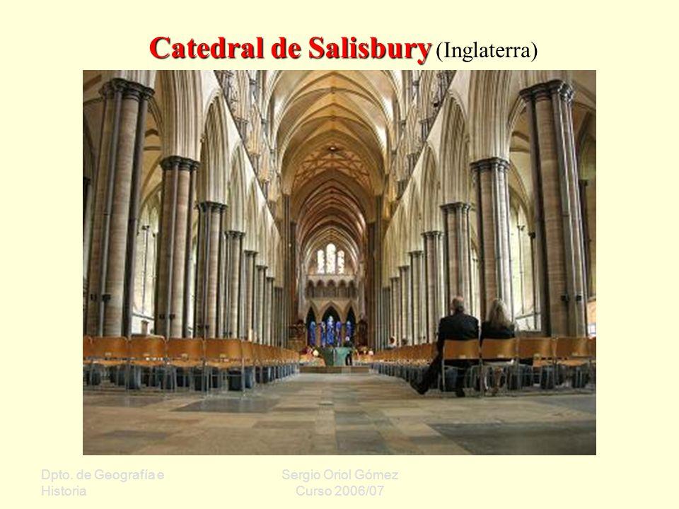 Dpto. de Geografía e Historia Sergio Oriol Gómez Curso 2006/07 Catedral de Salisbury Catedral de Salisbury (Inglaterra)