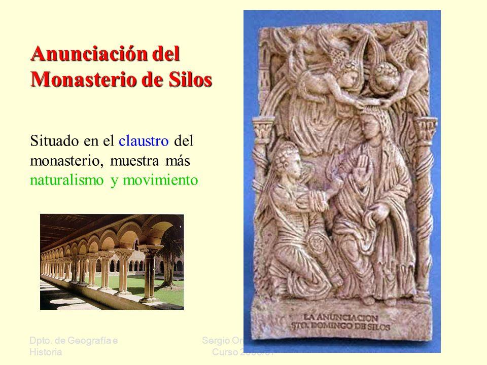 Dpto. de Geografía e Historia Sergio Oriol Gómez Curso 2006/07 Anunciación del Monasterio de Silos Situado en el claustro del monasterio, muestra más
