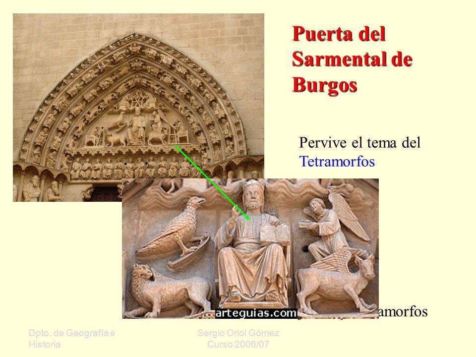 Dpto. de Geografía e Historia Sergio Oriol Gómez Curso 2006/07 Puerta del Sarmental de Burgos Cristo en Majestad y Tetramorfos Pervive el tema del Tet