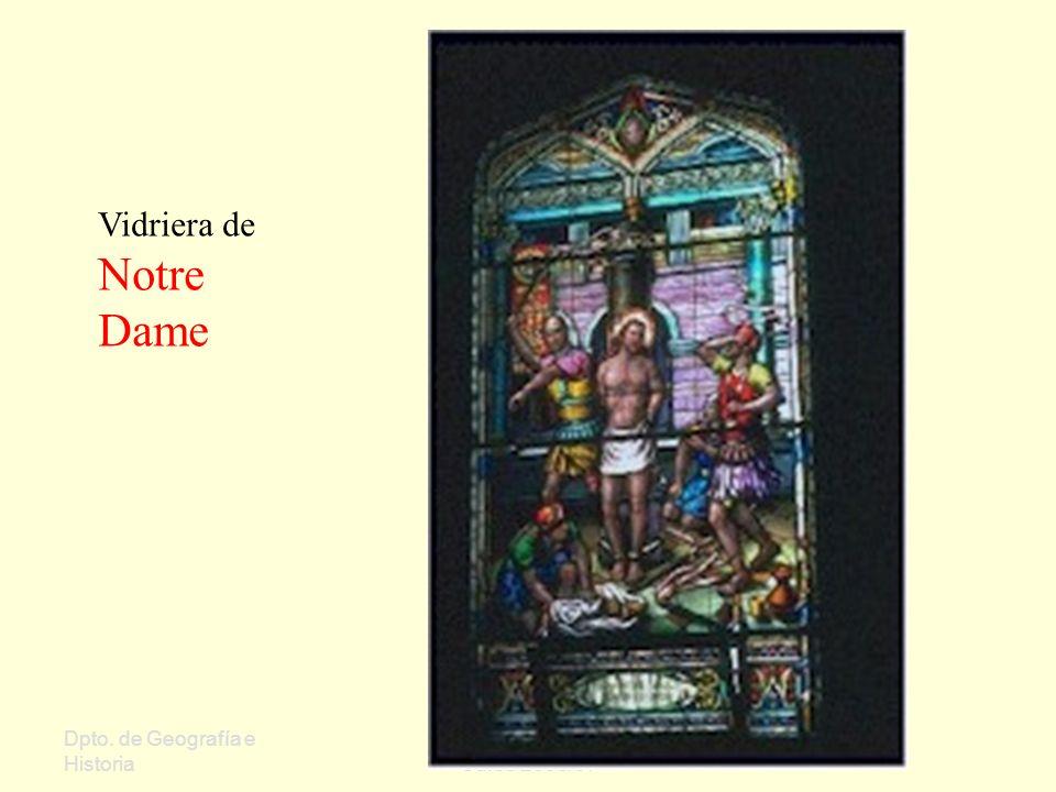 Dpto. de Geografía e Historia Sergio Oriol Gómez Curso 2006/07 Vidriera de Notre Dame