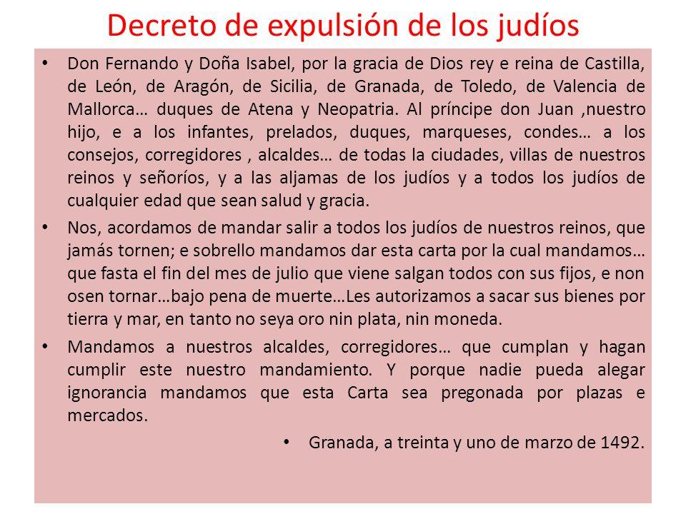 Decreto de expulsión de los judíos Don Fernando y Doña Isabel, por la gracia de Dios rey e reina de Castilla, de León, de Aragón, de Sicilia, de Grana