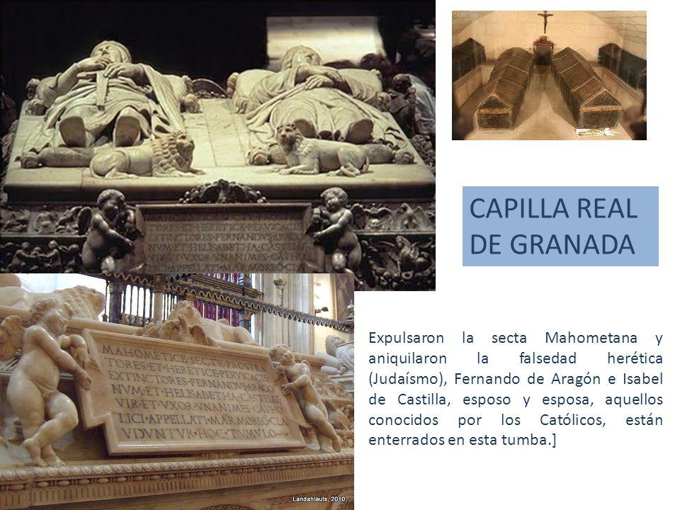 Expulsaron la secta Mahometana y aniquilaron la falsedad herética (Judaísmo), Fernando de Aragón e Isabel de Castilla, esposo y esposa, aquellos conoc