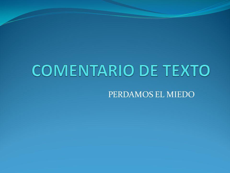 COMENTARIO DE TEXTO PUNTUACIÓN MÁXIMA 5´5 PUNTOS.