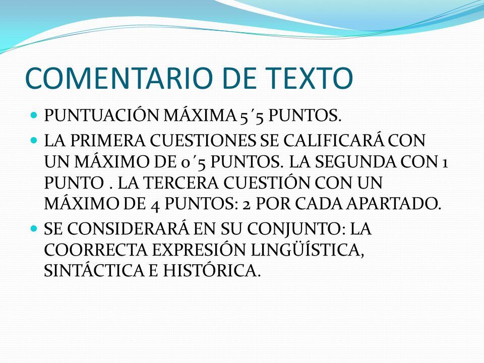 COMENTARIO DE TEXTO PUNTUACIÓN MÁXIMA 5´5 PUNTOS. LA PRIMERA CUESTIONES SE CALIFICARÁ CON UN MÁXIMO DE 0´5 PUNTOS. LA SEGUNDA CON 1 PUNTO. LA TERCERA