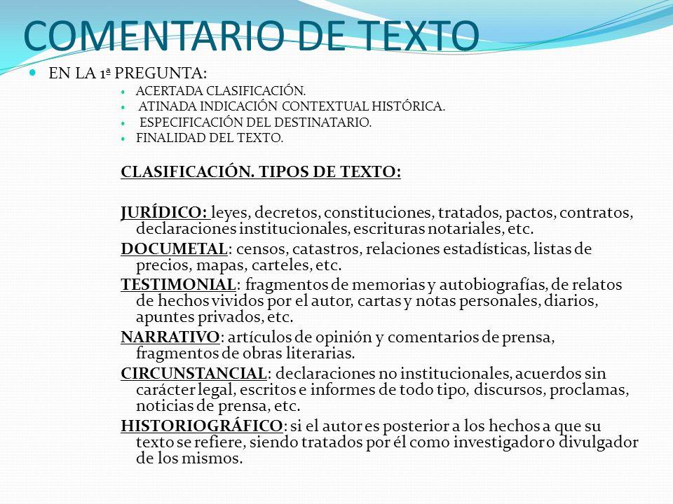 COMENTARIO DE TEXTO EN LA 1ª PREGUNTA: ACERTADA CLASIFICACIÓN. ATINADA INDICACIÓN CONTEXTUAL HISTÓRICA. ESPECIFICACIÓN DEL DESTINATARIO. FINALIDAD DEL