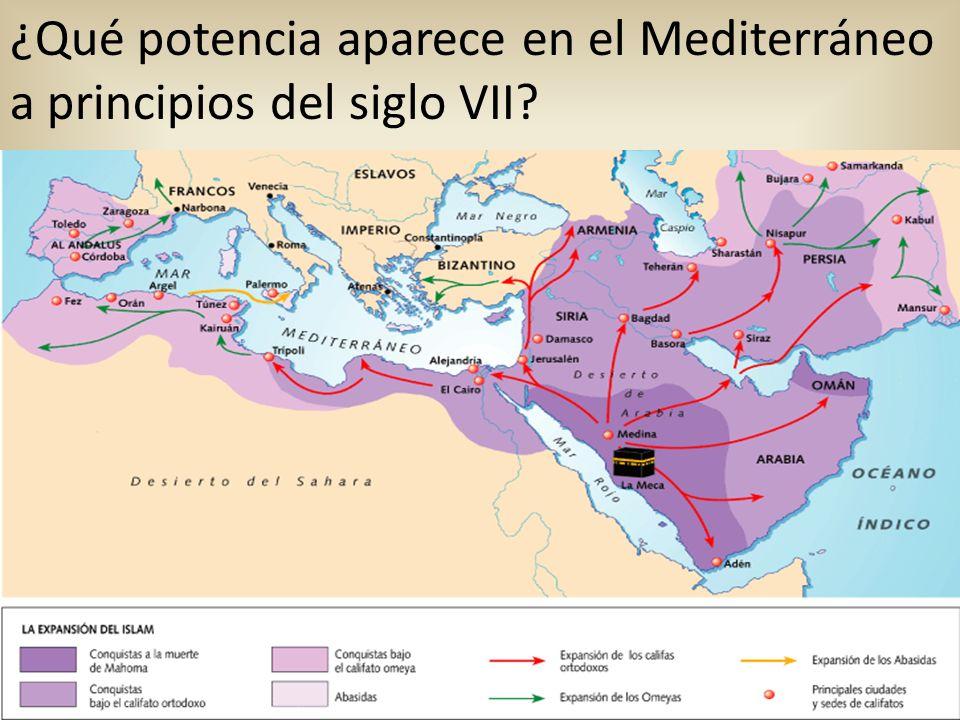 ¿Qué potencia aparece en el Mediterráneo a principios del siglo VII?