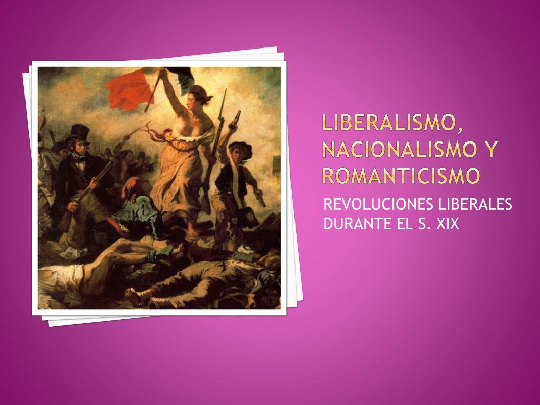 REVOLUCIONES LIBERALES DURANTE EL S. XIX