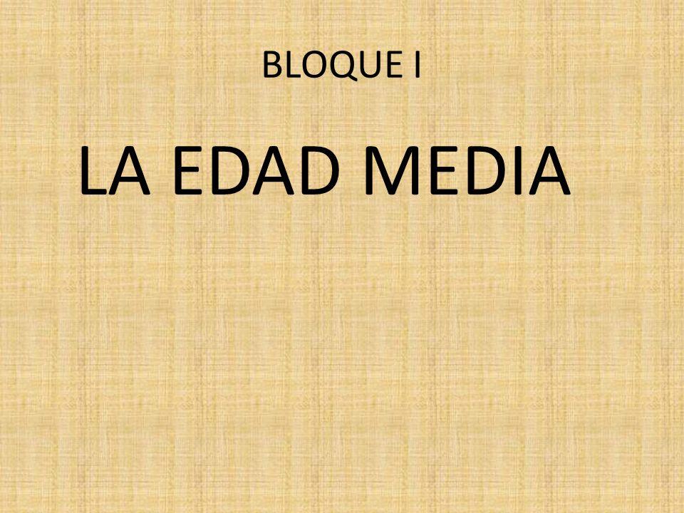 LA EDAD MEDIA BLOQUE I
