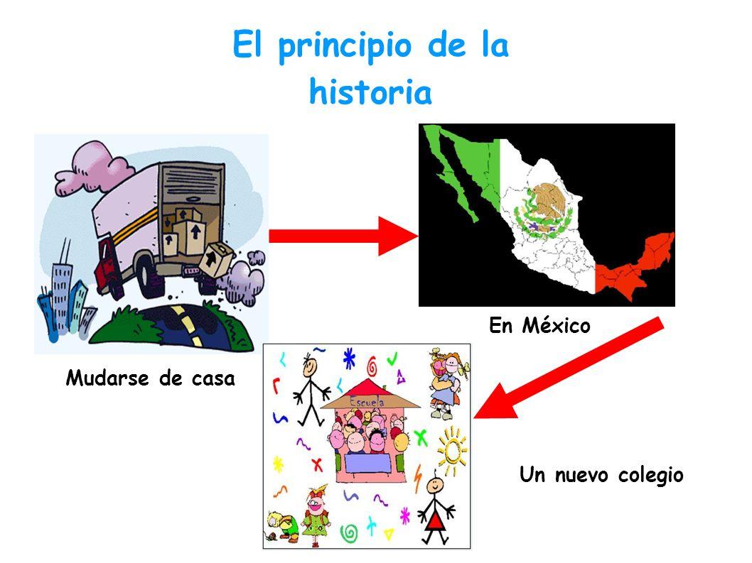 El principio de la historia Mudarse de casa En México Un nuevo colegio