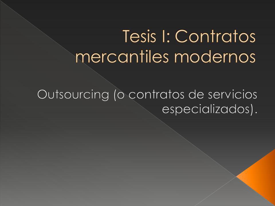 Contrato mercantil mediante el cual una empresa contrata o delega a largo plazo a un proveedor más especializado que ella, uno o más procesos no propios o esenciales de su giro comercial.