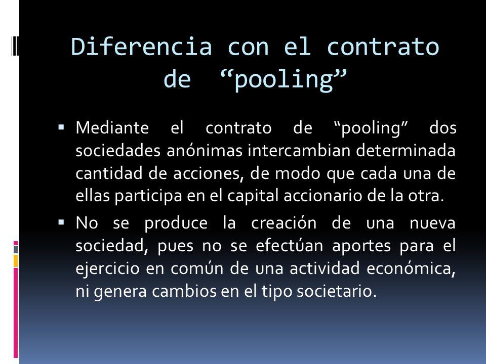 Diferencia con el contrato de pooling Mediante el contrato de pooling dos sociedades anónimas intercambian determinada cantidad de acciones, de modo q