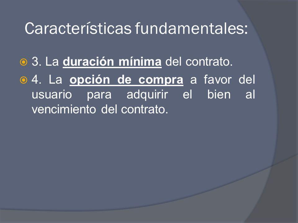 Características fundamentales: 3.La duración mínima del contrato.