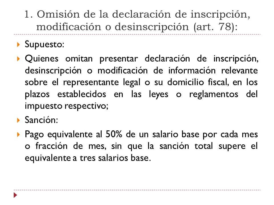 1. Omisión de la declaración de inscripción, modificación o desinscripción (art. 78): Supuesto: Quienes omitan presentar declaración de inscripción, d
