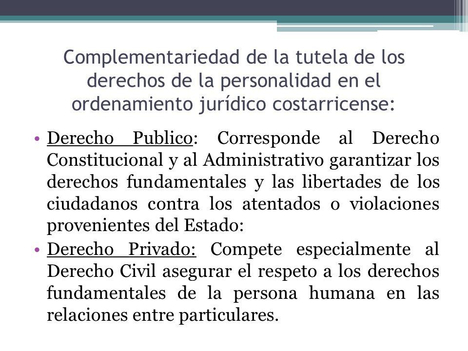 Complementariedad de la tutela de los derechos de la personalidad en el ordenamiento jurídico costarricense: Derecho Publico: Corresponde al Derecho C