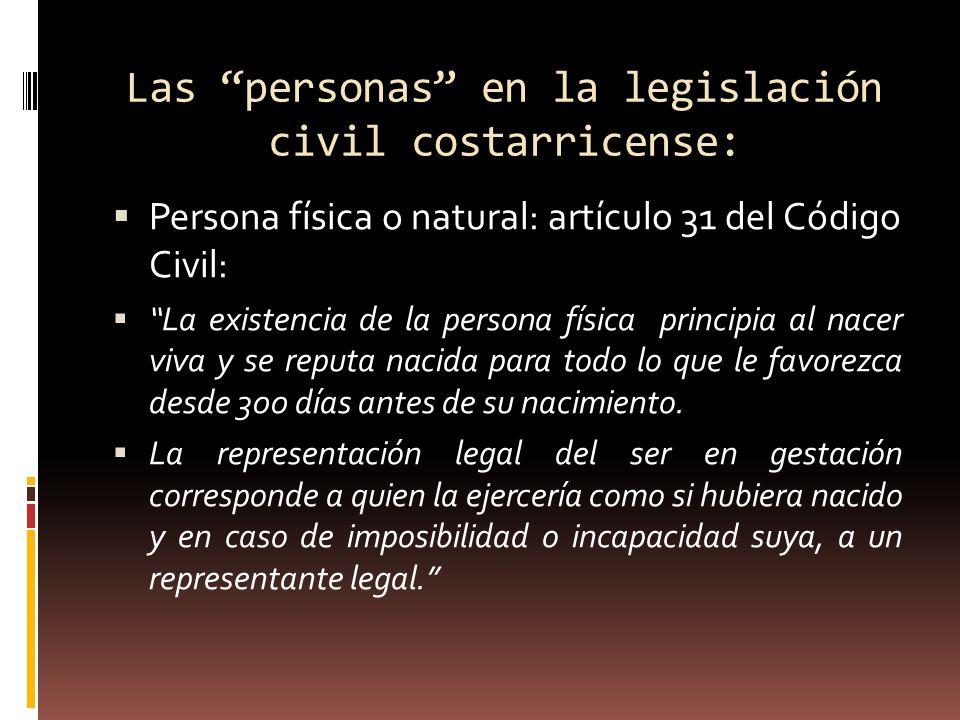 Las personas en la legislación civil costarricense: Persona jurídica o moral: artículo 33 Código Civil: La existencia de las personas jurídicas proviene de la ley o del convenio conforme a la ley.